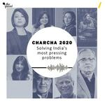 Charcha 2020: Solving India's most pressing problems