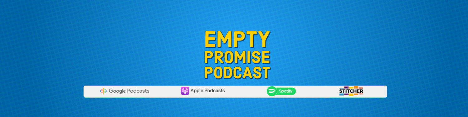 The Empty Promise Podcast