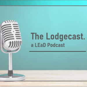 The Lodgecast - a LEaD Podcast