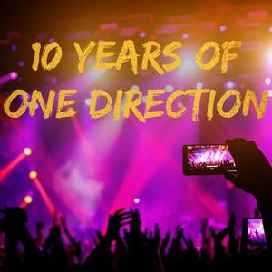 10 Years of One Direction - The (Unofficial) Podcast
