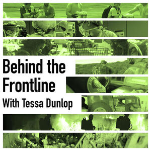 Behind the Frontline with Tessa Dunlop