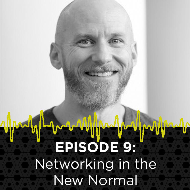 9: Networking in the New Normal