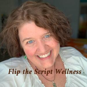 Flip the Script Wellness with Heather Boggs