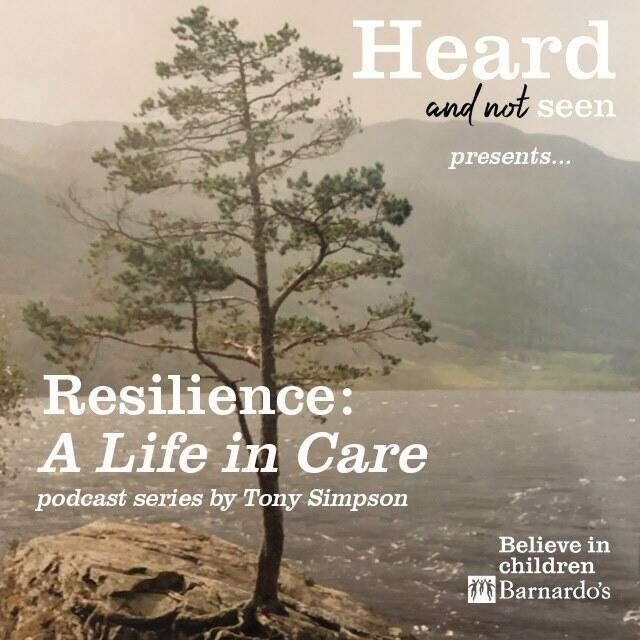 9: Resilience - A Life In Care (Episode 3)