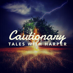 Cautionary Tales With Harper