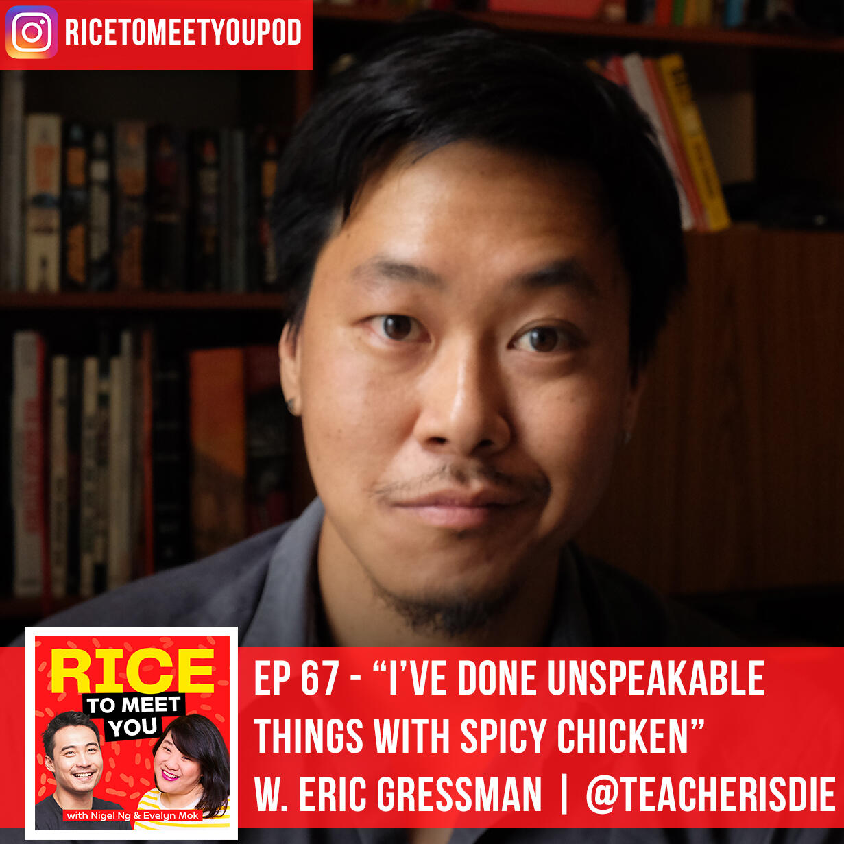 67: I've Done Unspeakable Things with Spicy Chicken ft. Eric Gressman