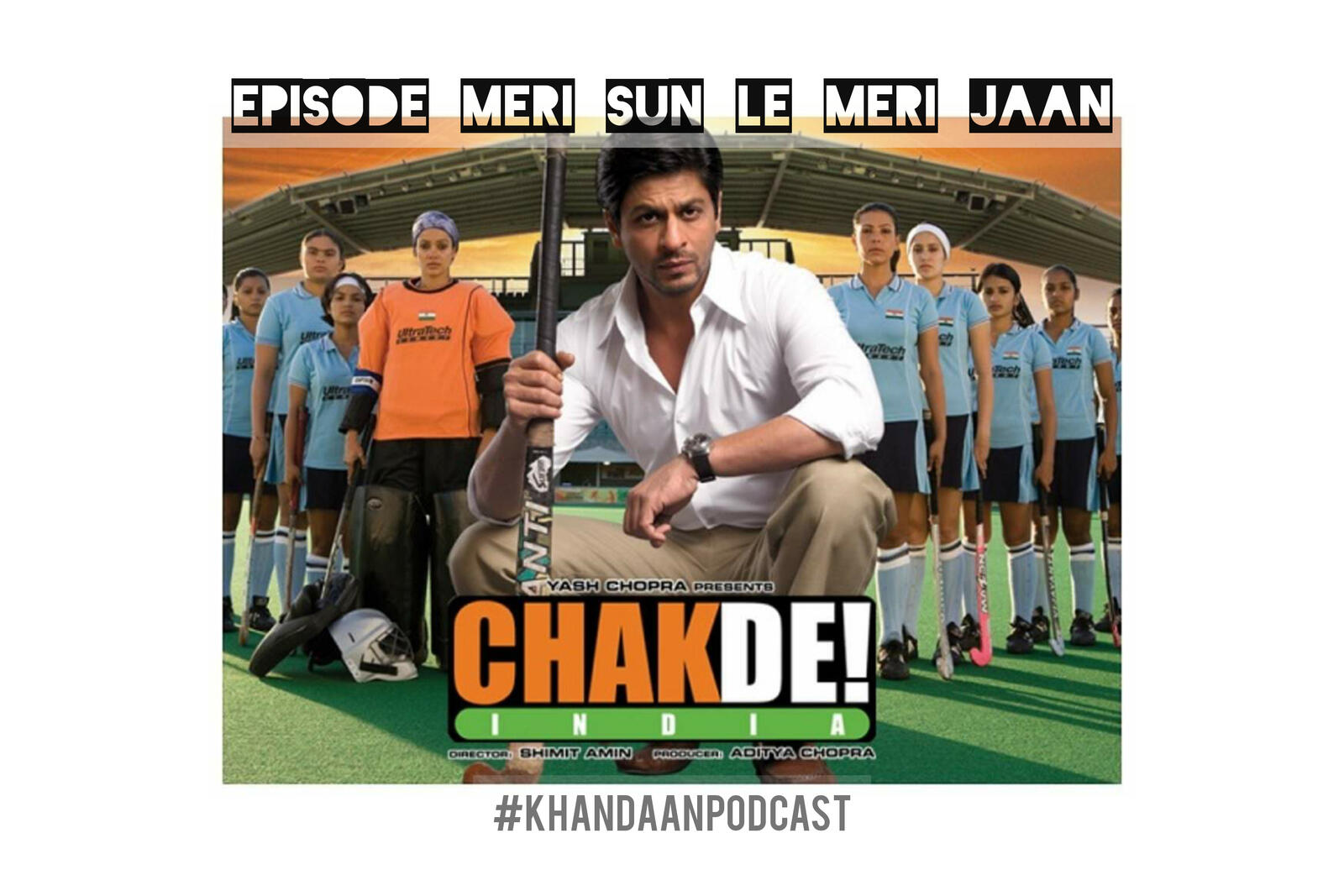 69: Chak De! India ft Sucharita Tyagi