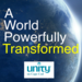 A World Powerfully Transformed