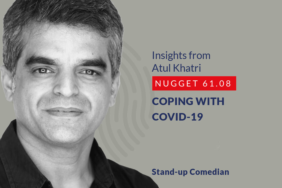 633: 61.08 Atul Khatri - Coping with Covid-19