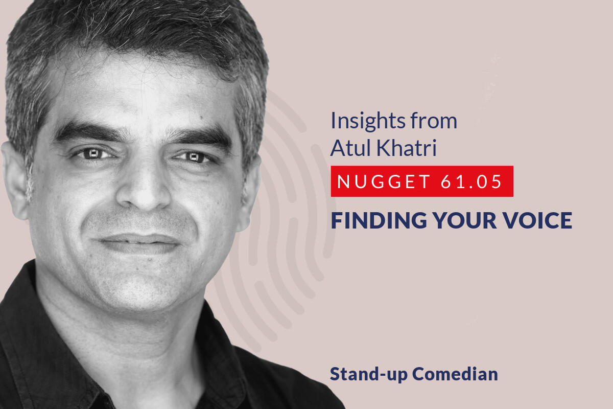 633: 61.05 Atul Khatri - Finding your voice