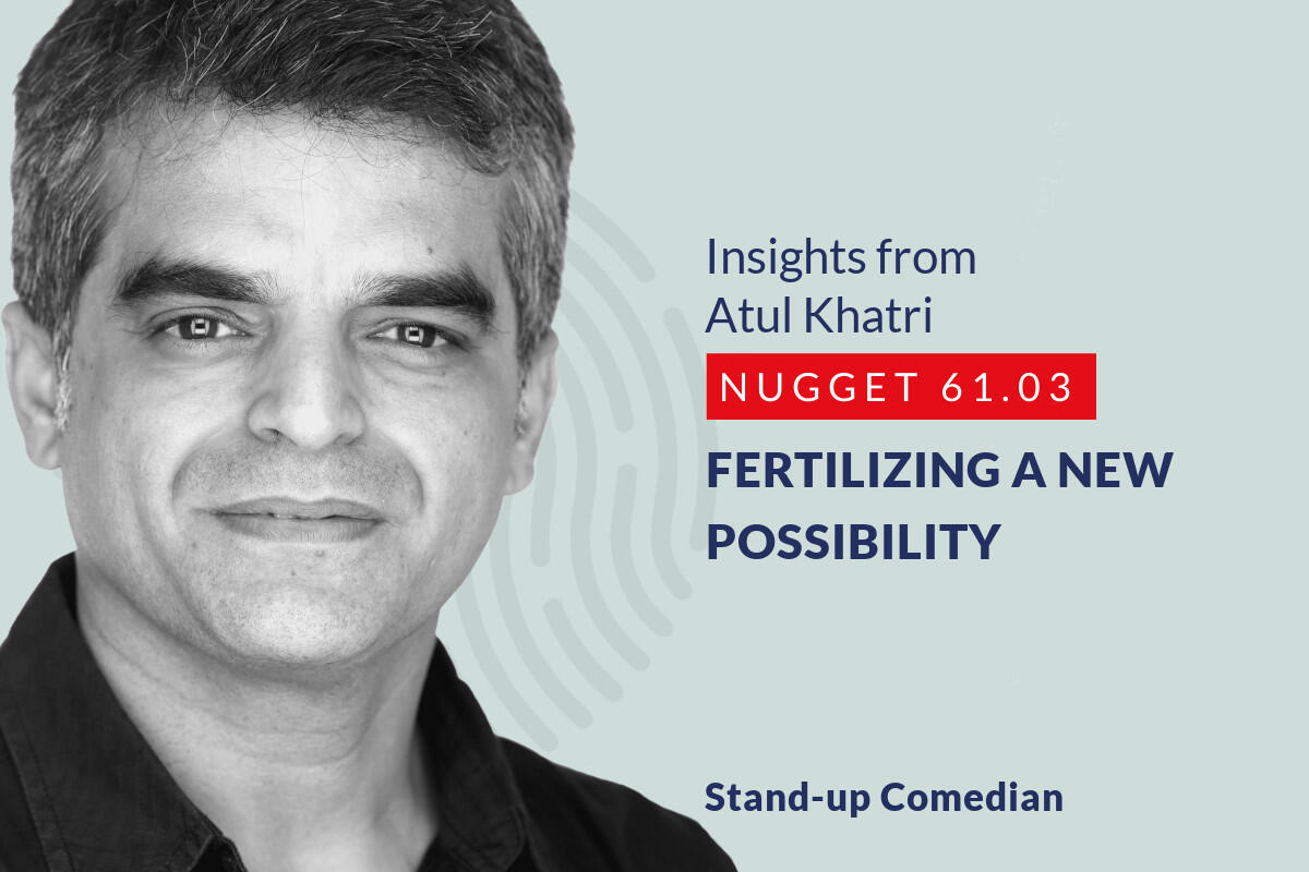 633: 61.03 Atul Khatri - Fertilizing a new possibility