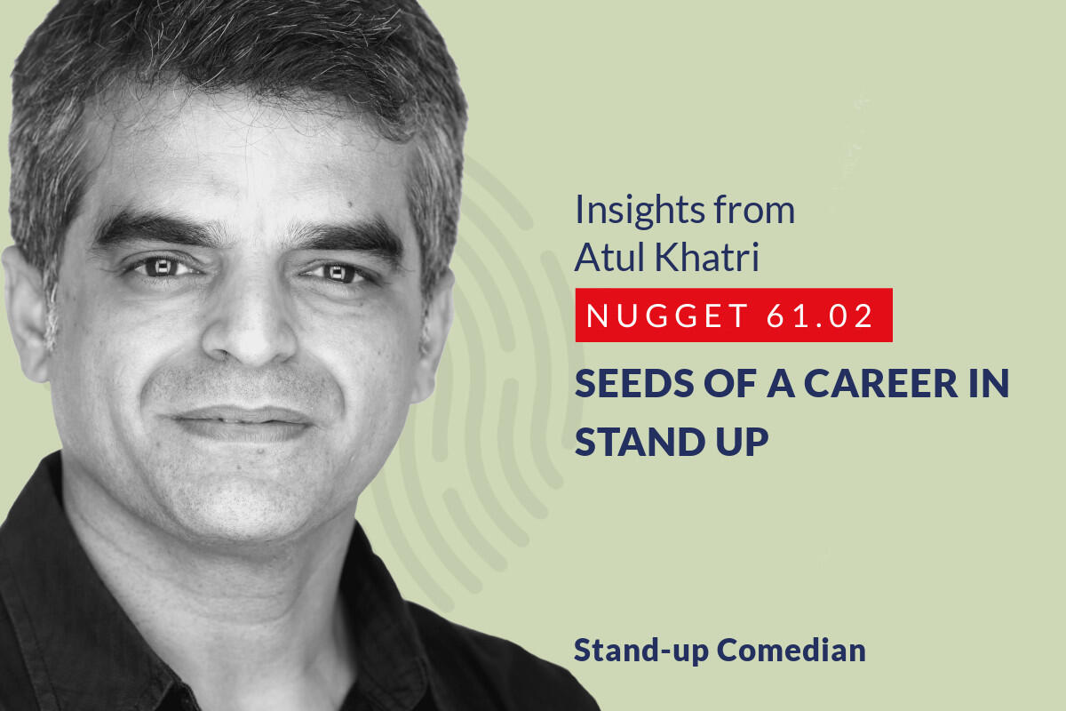 633: 61.02 Atul Khatri - Seeds of a career in Stand up