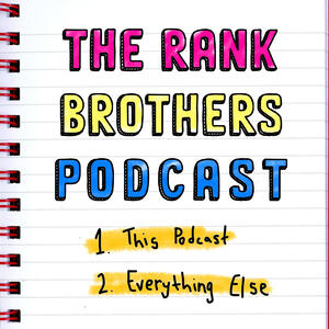 The Rank Brothers Podcast