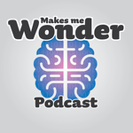 Makes Me Wonder Podcast