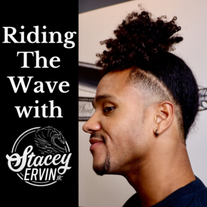 Riding The Wave with Stacey Ervin Jr.