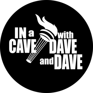 In a Cave with Dave and Dave
