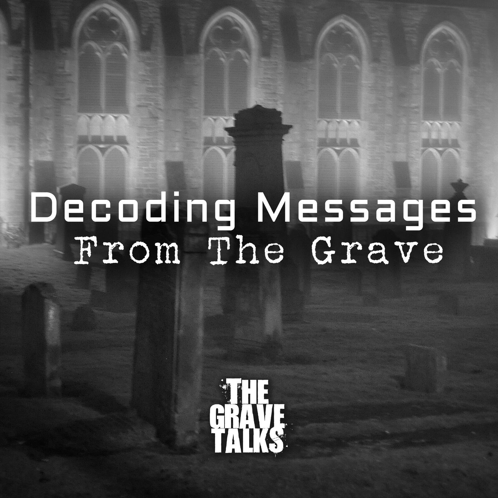 Decoding Messages From The Grave