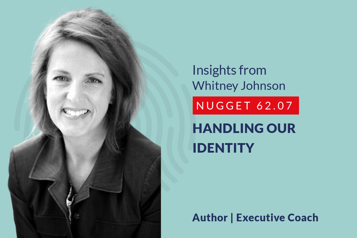 634: 62.07 Whitney Johnson – Handling our identity