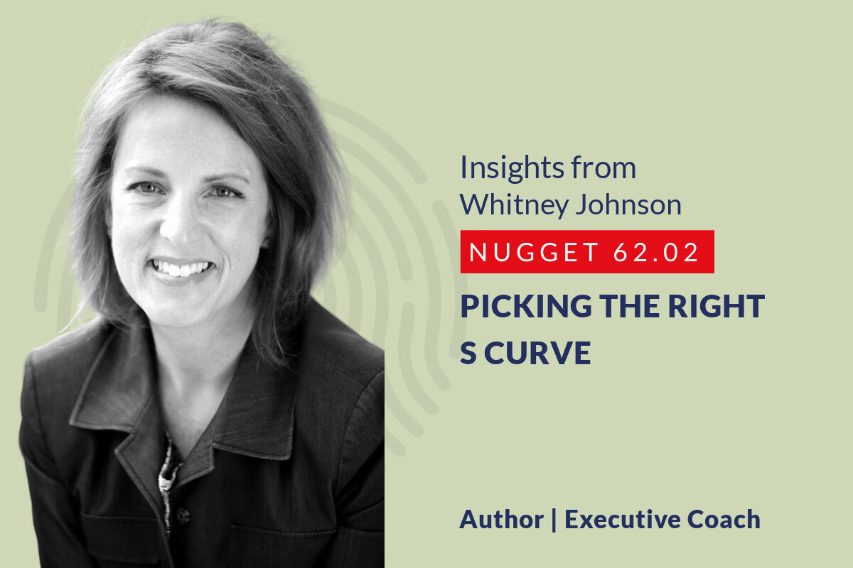 634: 62.02 Whitney Johnson – Picking the right S curve