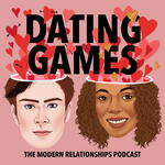 Dating Games - The Modern Relationships Podcast