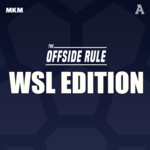 The Offside Rule: WSL Edition