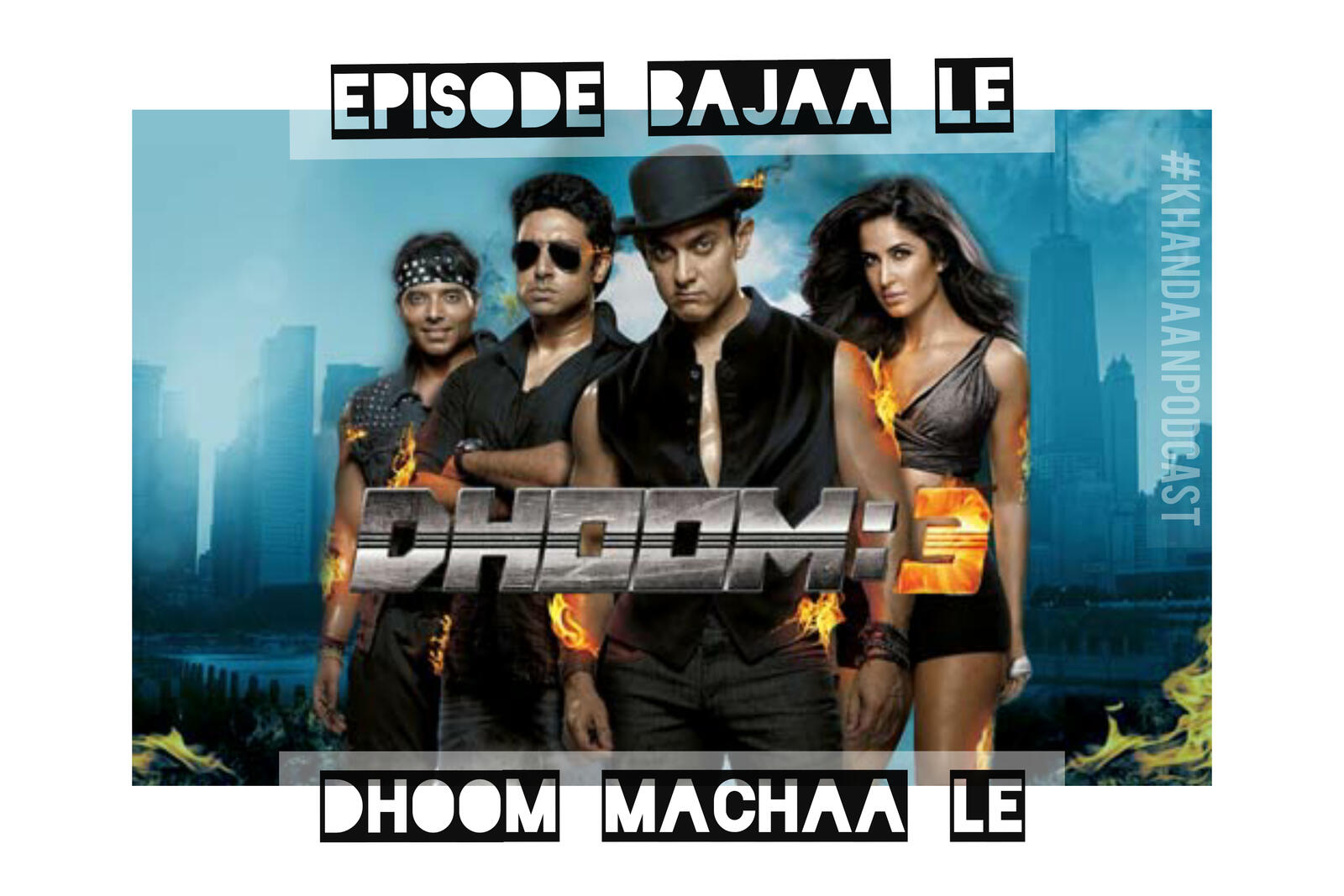 72: Ep 72- Dhoom 3 ft Bollywood Is For Lovers