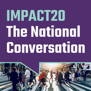 IMPACT20: The National Conversation