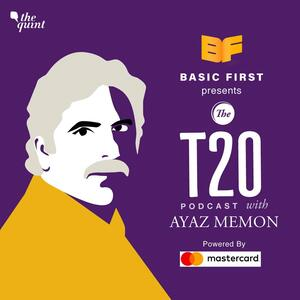 The T20 podcast with Ayaz Memon