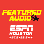 ESPN Houston 97.5 + 92.5 FM Featured Audio