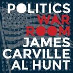 Politics War Room with James Carville & Al Hunt
