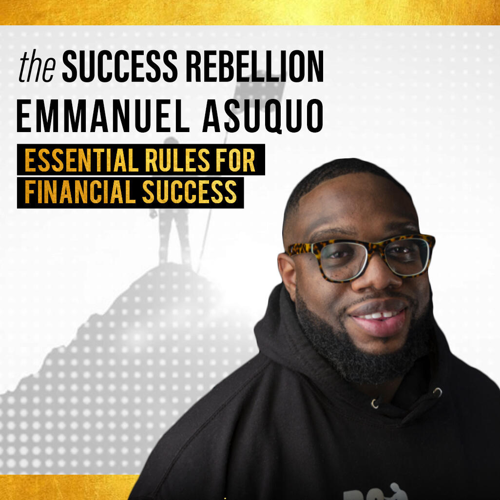 6: EP 06:  Emmanuel Asuquo – Renowned Financial Advisor on Creating Financial Freedom