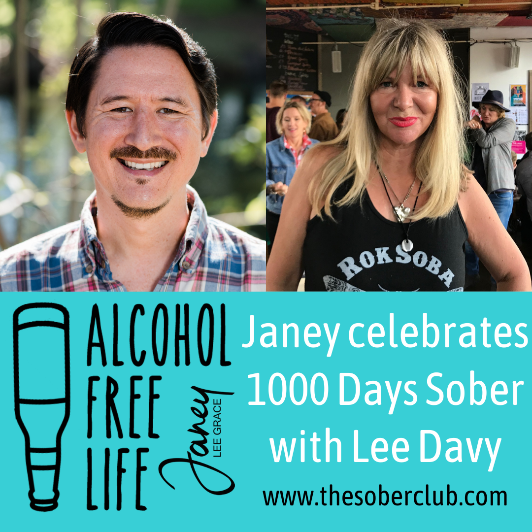 97: Janey celebrates 1000 Days Sober with Lee Davy
