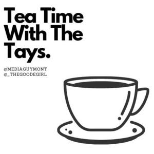 Tea Time With The Tays