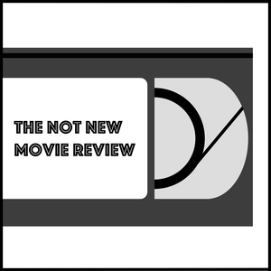 The Not New Movie Review