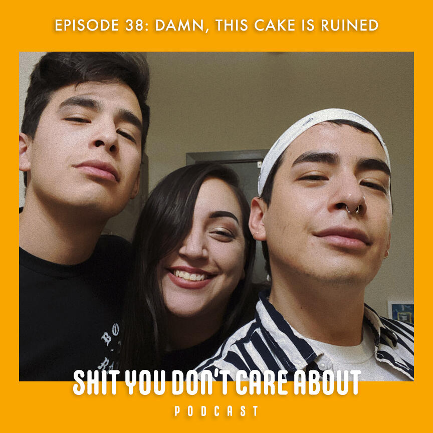 38: Damn, This Cake is Ruined