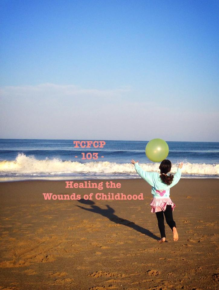 103: EPISODE 103 - Healing the Wounds of Childhood