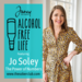 alcohol free life guest jo soley