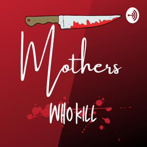 Mothers Who Kill