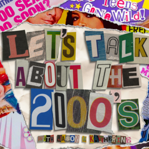 Let's talk about the 2000's