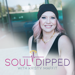 SoulDipped Podcast with Kristy Maffit