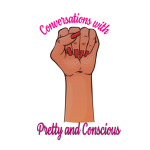 Conversations with Pretty and Conscious