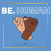 Be. Human
