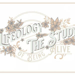 Lifeology   The Study Of Being Alive