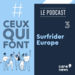 Visuel-podcast-CeuxQuiFont-Surfrifer-europe