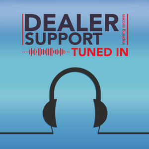 Dealer Support    TUNED IN