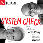 System Check with Melissa Harris-Perry and Dorian Warren
