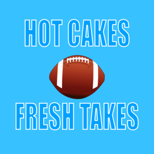 Hot Cakes Fresh Takes — Fantasy Football Podcast