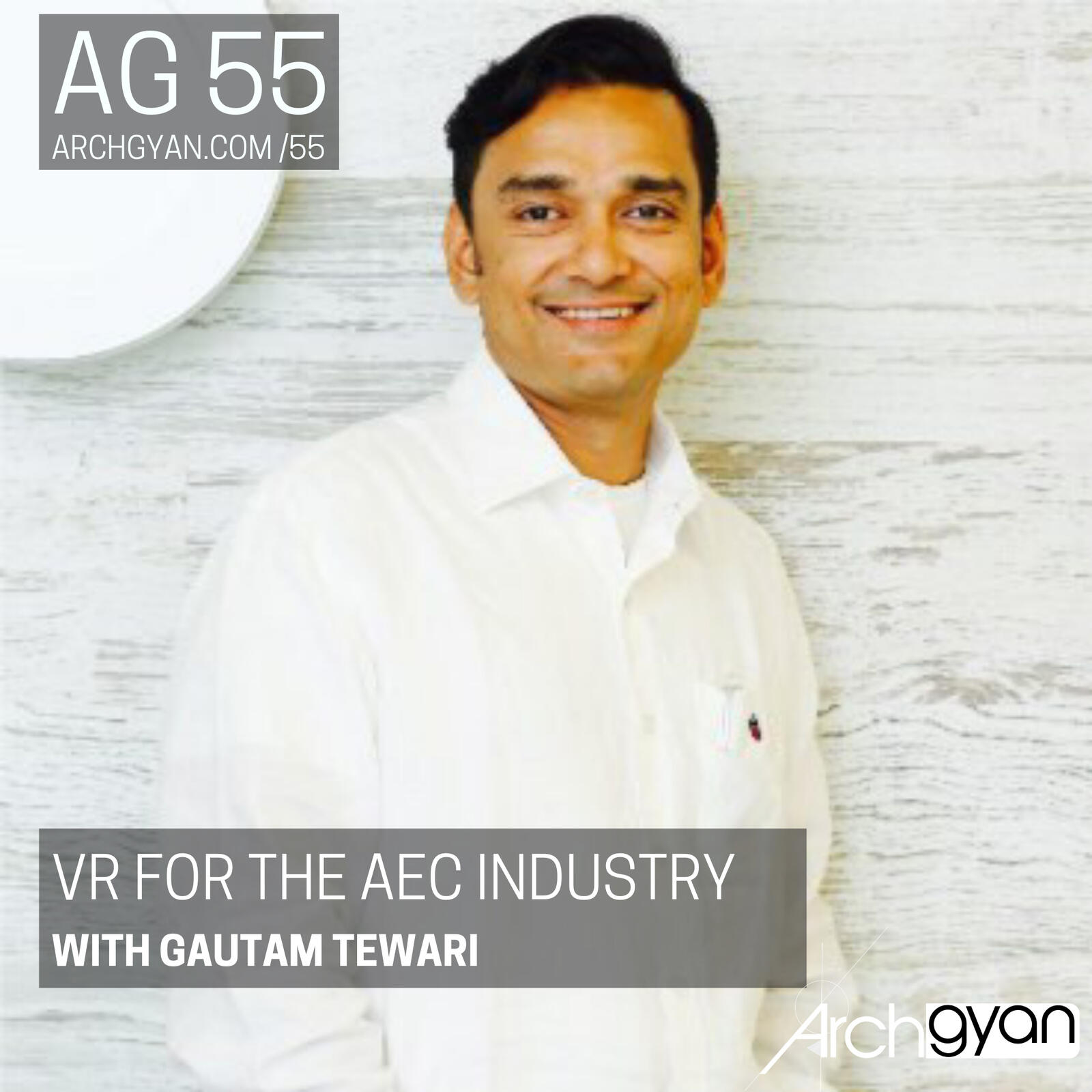 VR for the AEC Industry with Gautam Tewari | AG 55