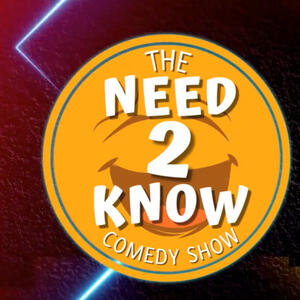 NEED2KNOW COMEDY SHOW