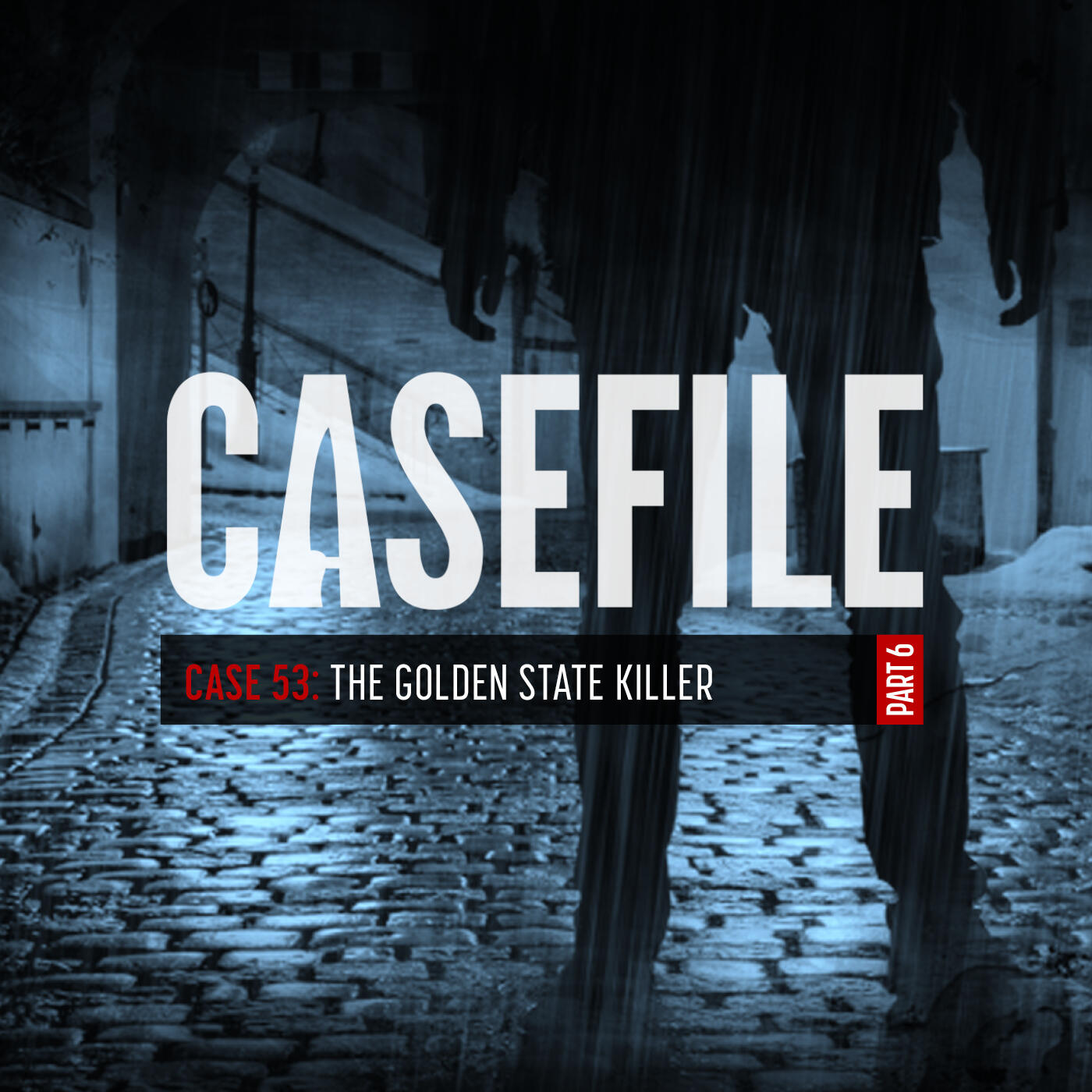 Case 53: The Golden State Killer (Part 6)